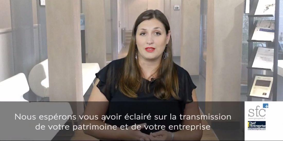 [Vidéo] Comment transmettre son patrimoine et son entreprise